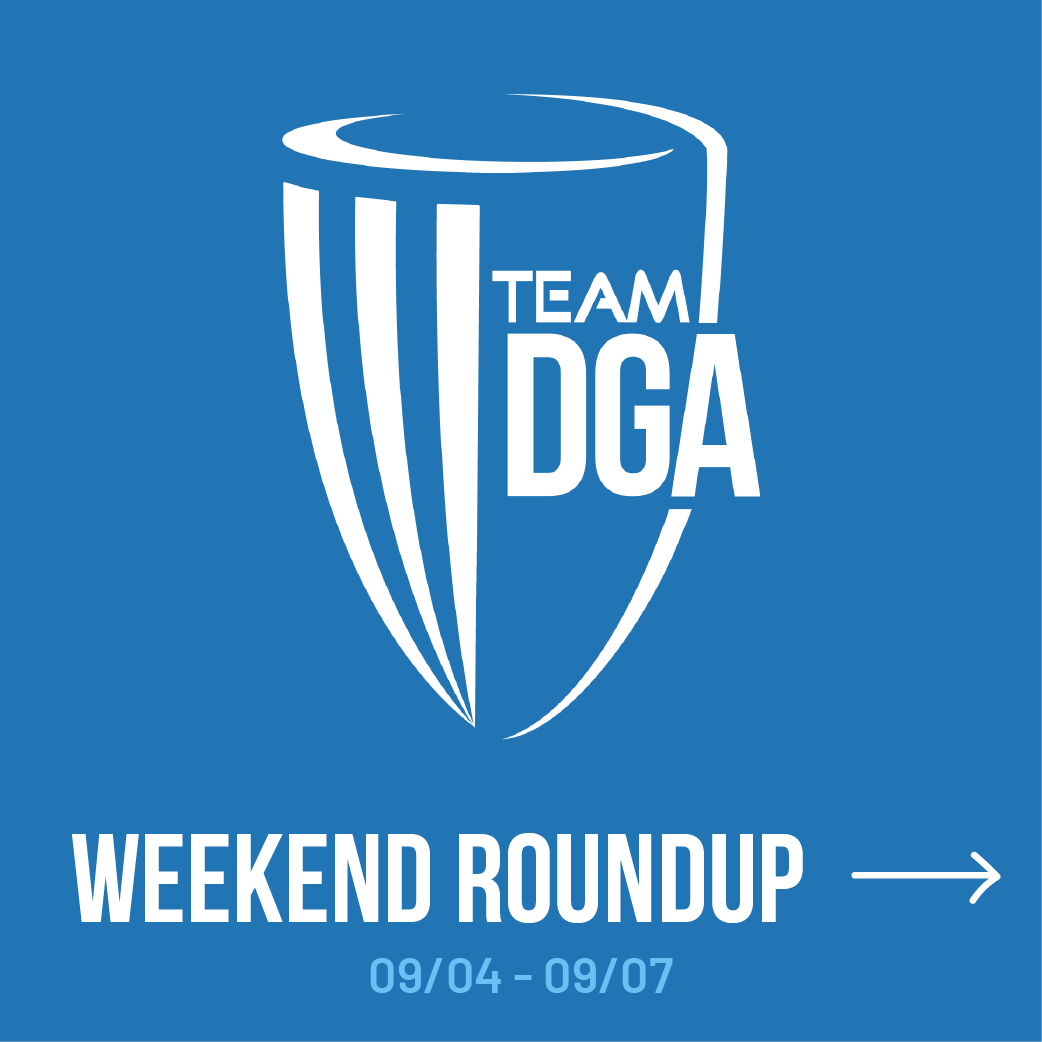 Team DGA weekend Roundup 09/04 - 09/07