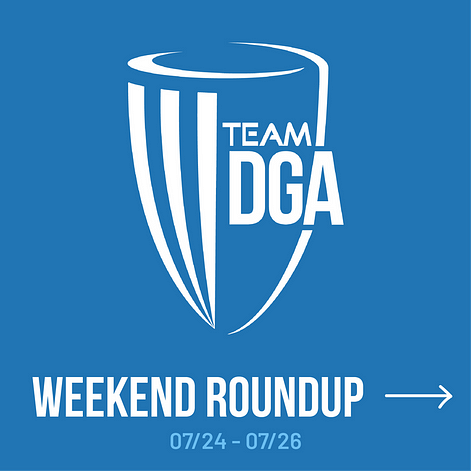 Team Dga weekend Round up 07/24 - 07/26
